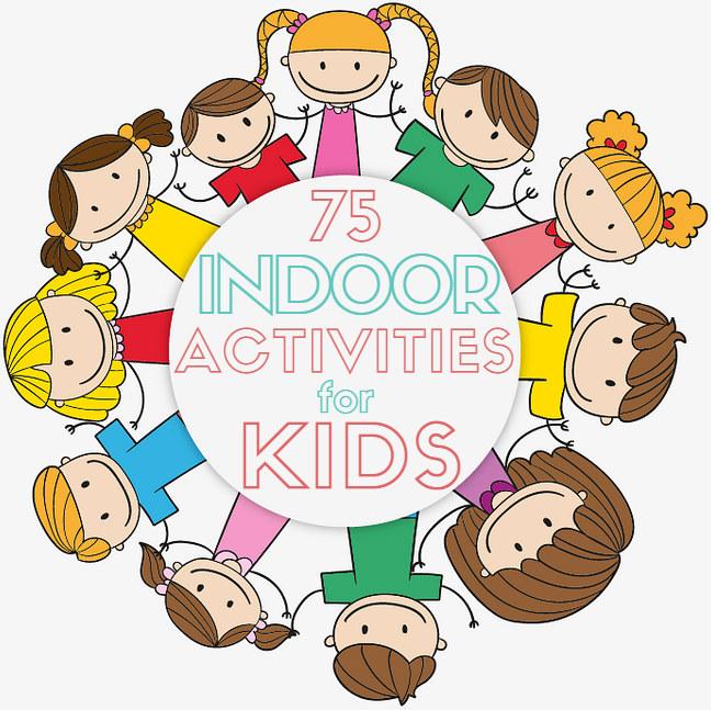 75 Kids Indoor Activities